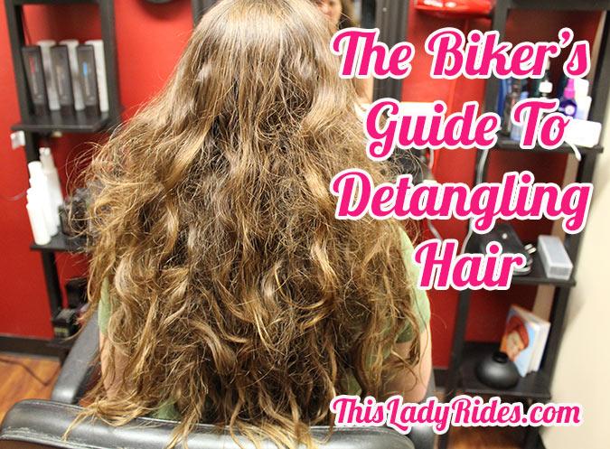 The Biker's Guide to detangling hair